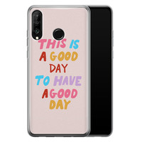 Huawei P30 Lite siliconen hoesje - This is a good day