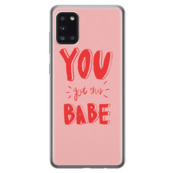 Leuke Telefoonhoesjes Samsung Galaxy A31 siliconen hoesje - You got this babe!