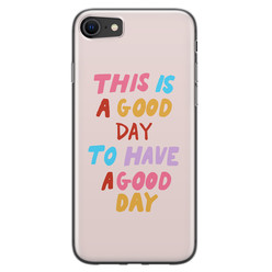 Leuke Telefoonhoesjes iPhone SE 2020 siliconen hoesje - This is a good day