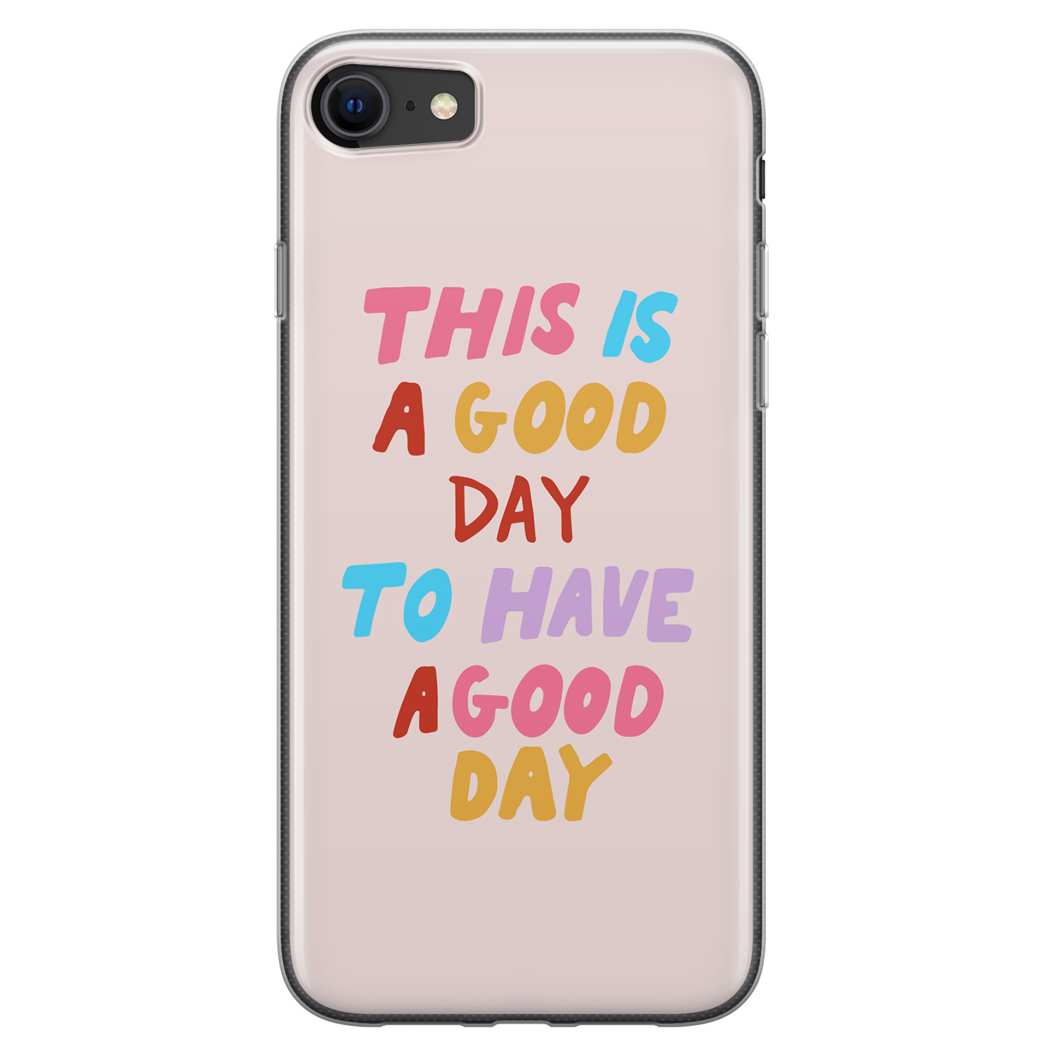 iPhone SE 2020 siliconen hoesje - This is a good day
