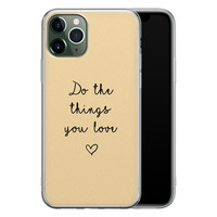 iPhone 11 Pro Max siliconen hoesje - Do the things you love