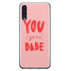 Samsung Galaxy A70 siliconen hoesje - You got this babe!