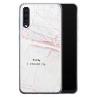 Samsung Galaxy A70 siliconen hoesje - Today I choose joy