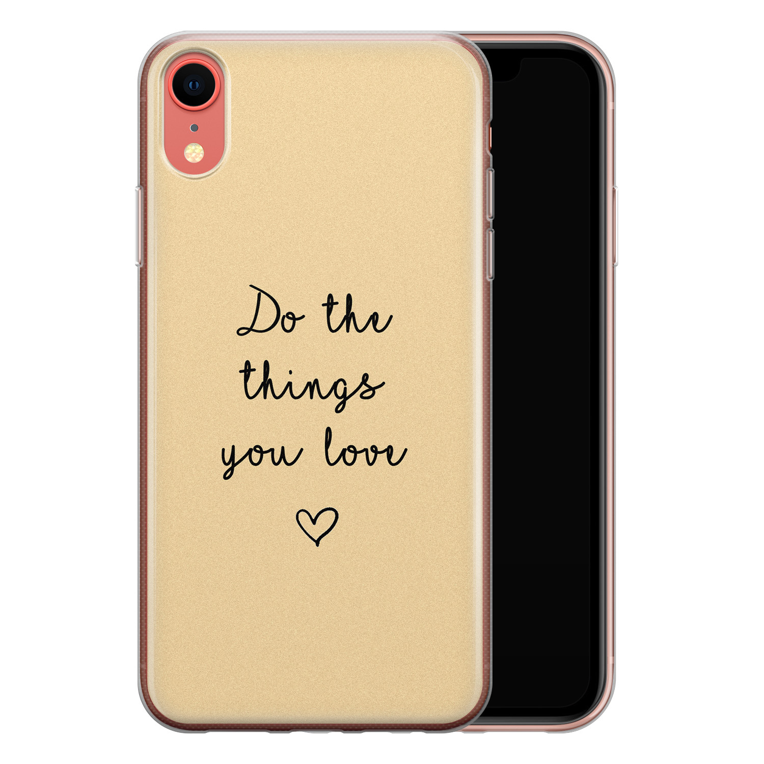 iPhone XR siliconen hoesje - Do the things you love