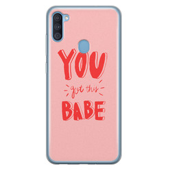 Leuke Telefoonhoesjes Samsung Galaxy A11 siliconen hoesje - You got this babe!