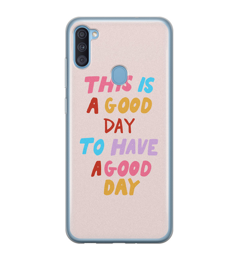 Samsung Galaxy A11 siliconen hoesje - This is a good day