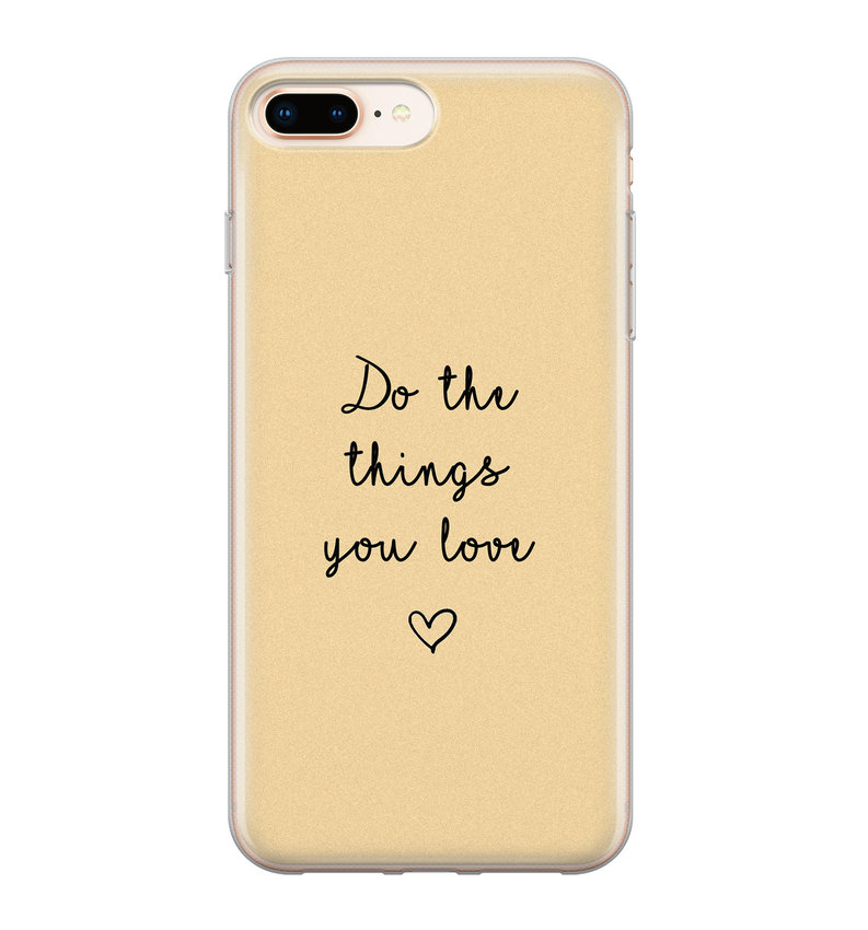 iPhone 8 Plus/7 Plus siliconen hoesje - Do the things you love