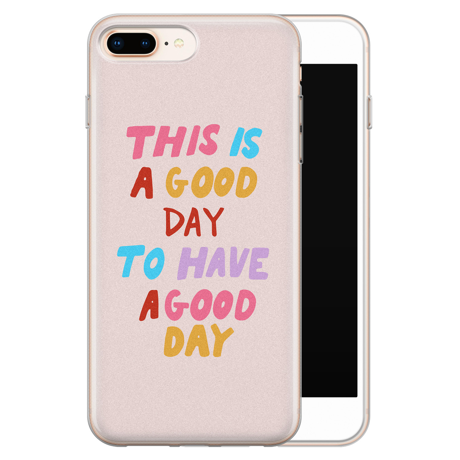 iPhone 8 Plus/7 Plus siliconen hoesje - This is a good day