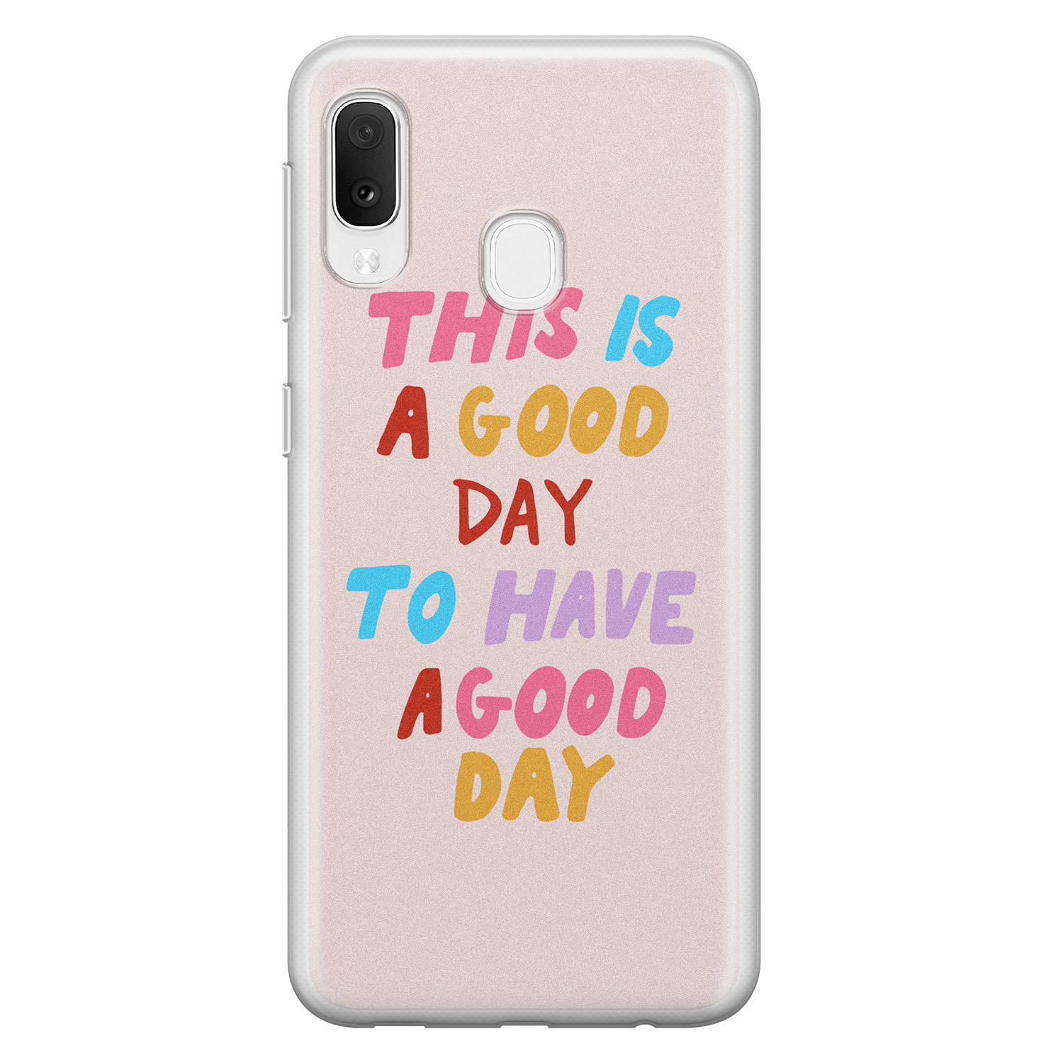 Samsung Galaxy A20e siliconen hoesje - This is a good day