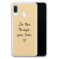 Samsung Galaxy A20e siliconen hoesje - Do the things you love