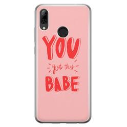 Leuke Telefoonhoesjes Huawei P Smart 2019 siliconen hoesje - You got this babe!