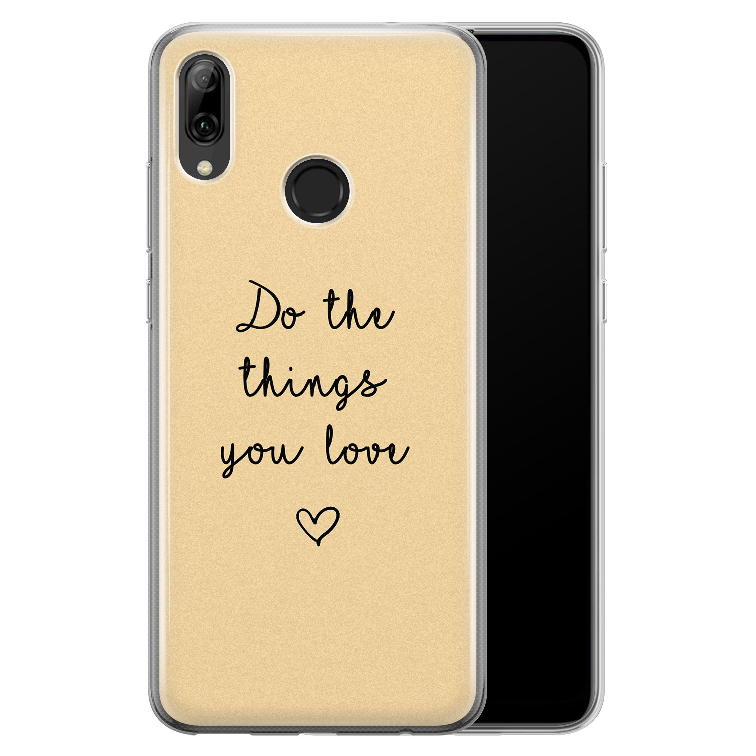 Huawei P Smart 2019 siliconen hoesje - Do the things you love