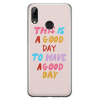 Huawei P Smart 2019 siliconen hoesje - This is a good day