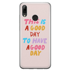 Leuke Telefoonhoesjes Huawei P Smart 2019 siliconen hoesje - This is a good day