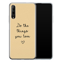 Huawei P Smart Pro siliconen hoesje - Do the things you love