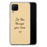 Huawei P40 Lite siliconen hoesje - Do the things you love