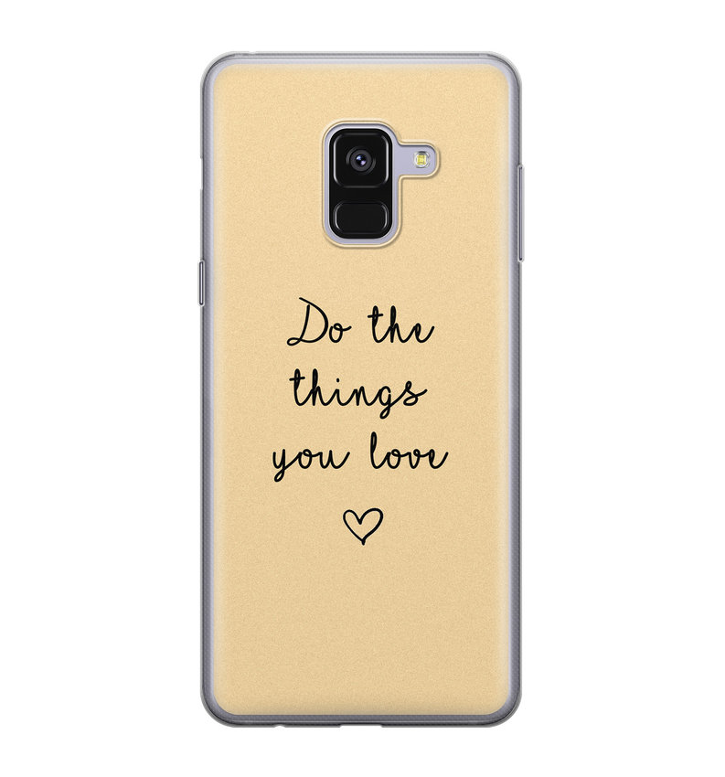 Samsung Galaxy A8 2018 siliconen hoesje - Do the things you love