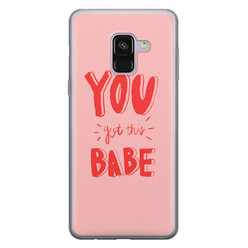 Leuke Telefoonhoesjes Samsung Galaxy A8 2018 siliconen hoesje - You got this babe!