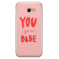 Leuke Telefoonhoesjes Samsung Galaxy A5 2017 siliconen hoesje - You got this babe!