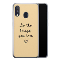 Samsung Galaxy A40 siliconen hoesje - Do the things you love