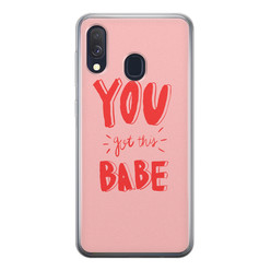 Leuke Telefoonhoesjes Samsung Galaxy A40 siliconen hoesje - You got this babe!