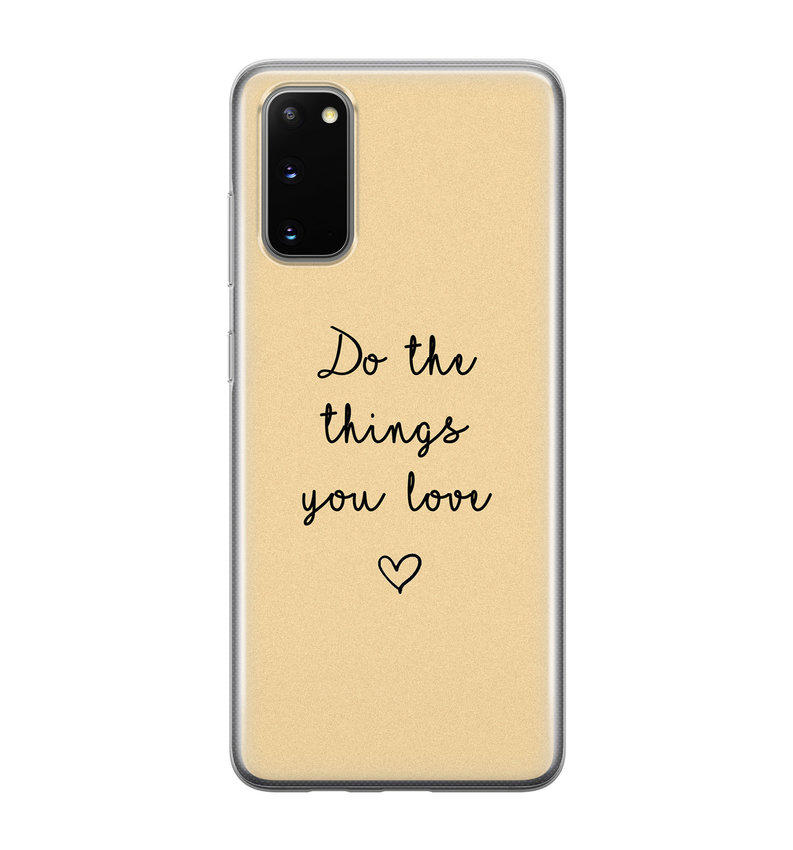 Samsung Galaxy S20 siliconen hoesje - Do the things you love
