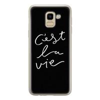 Samsung Galaxy J6 2018 siliconen hoesje - C'est la vie