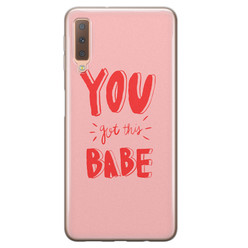 Leuke Telefoonhoesjes Samsung Galaxy A7 2018 siliconen hoesje - You got this babe!