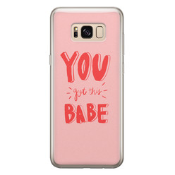 Leuke Telefoonhoesjes Samsung Galaxy S8 siliconen hoesje - You got this babe!