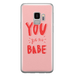 Samsung Galaxy S9 siliconen hoesje - You got this babe!