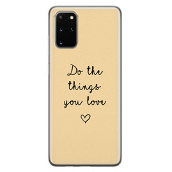 Samsung Galaxy S20 Plus siliconen hoesje - Do the things you love