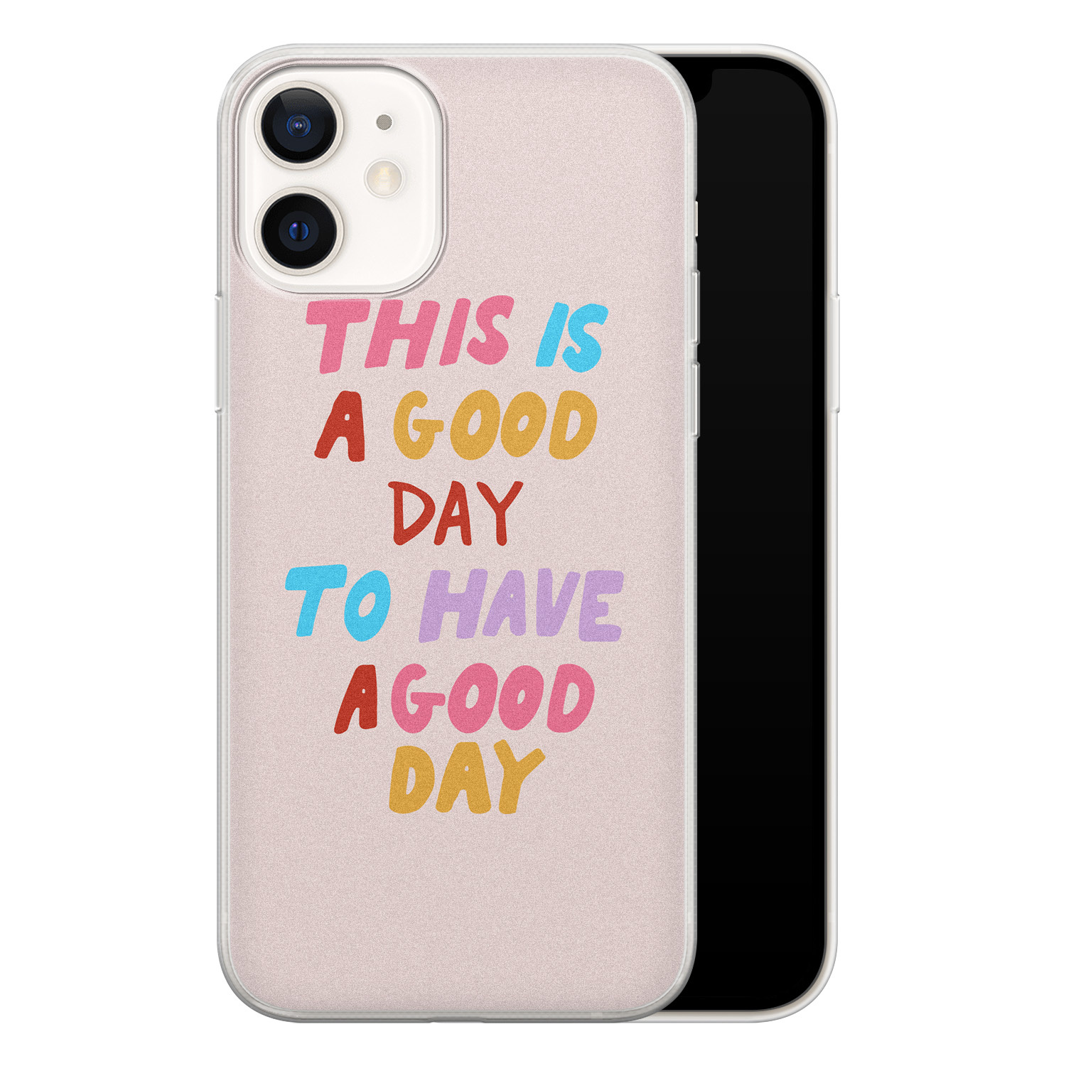 iPhone 12 siliconen hoesje - This is a good day