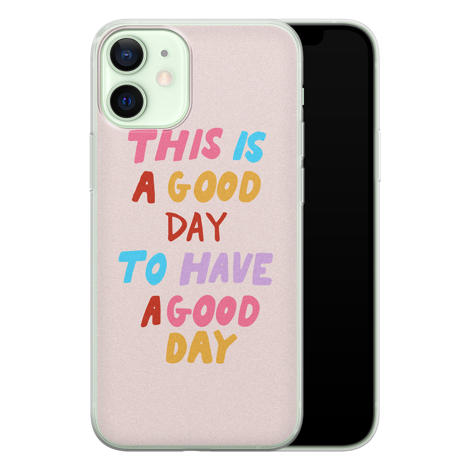 iPhone 12 mini siliconen hoesje - This is a good day