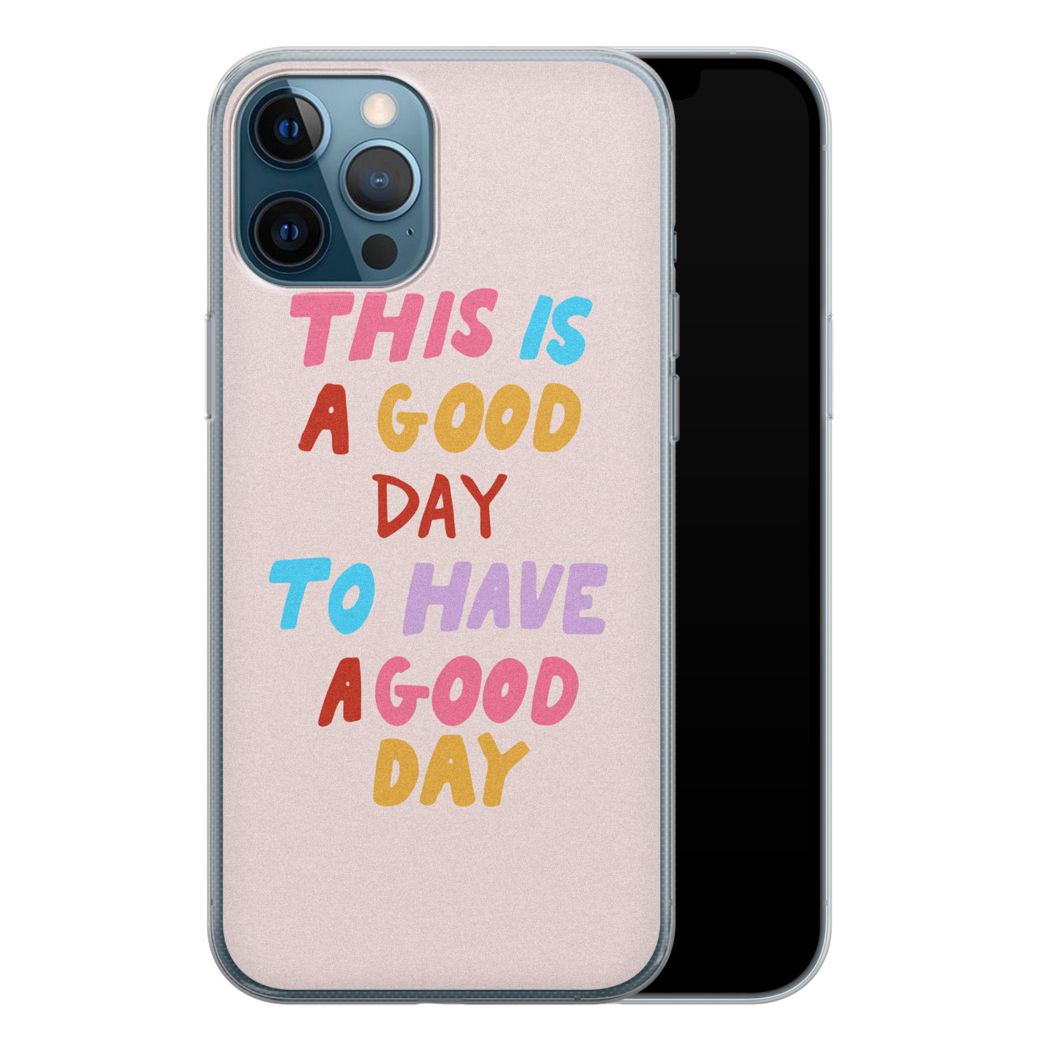 iPhone 12 Pro siliconen hoesje - This is a good day