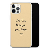 iPhone 12 Pro Max siliconen hoesje - Do the things you love