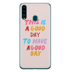 Leuke Telefoonhoesjes Samsung Galaxy A20s siliconen hoesje - This is a good day