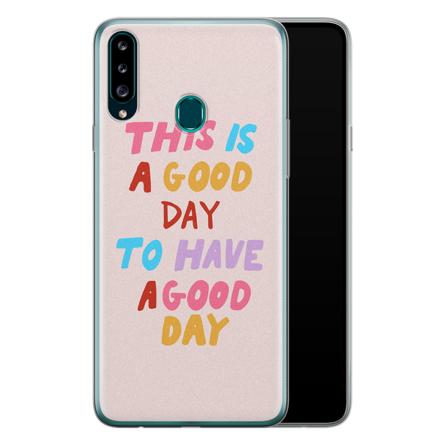 Samsung Galaxy A20s siliconen hoesje - This is a good day