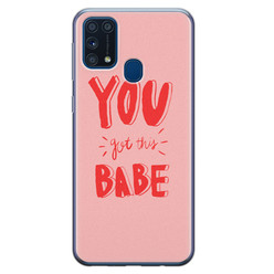 Samsung Galaxy M31 siliconen hoesje - You got this babe!