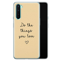 OnePlus Nord siliconen hoesje - Do the things you love