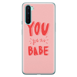 OnePlus Nord siliconen hoesje - You got this babe!