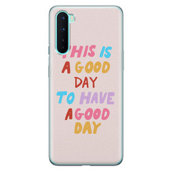 Leuke Telefoonhoesjes OnePlus Nord siliconen hoesje - This is a good day