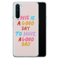 OnePlus Nord siliconen hoesje - This is a good day