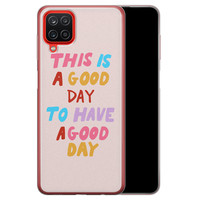 Samsung Galaxy A12 siliconen hoesje - This is a good day