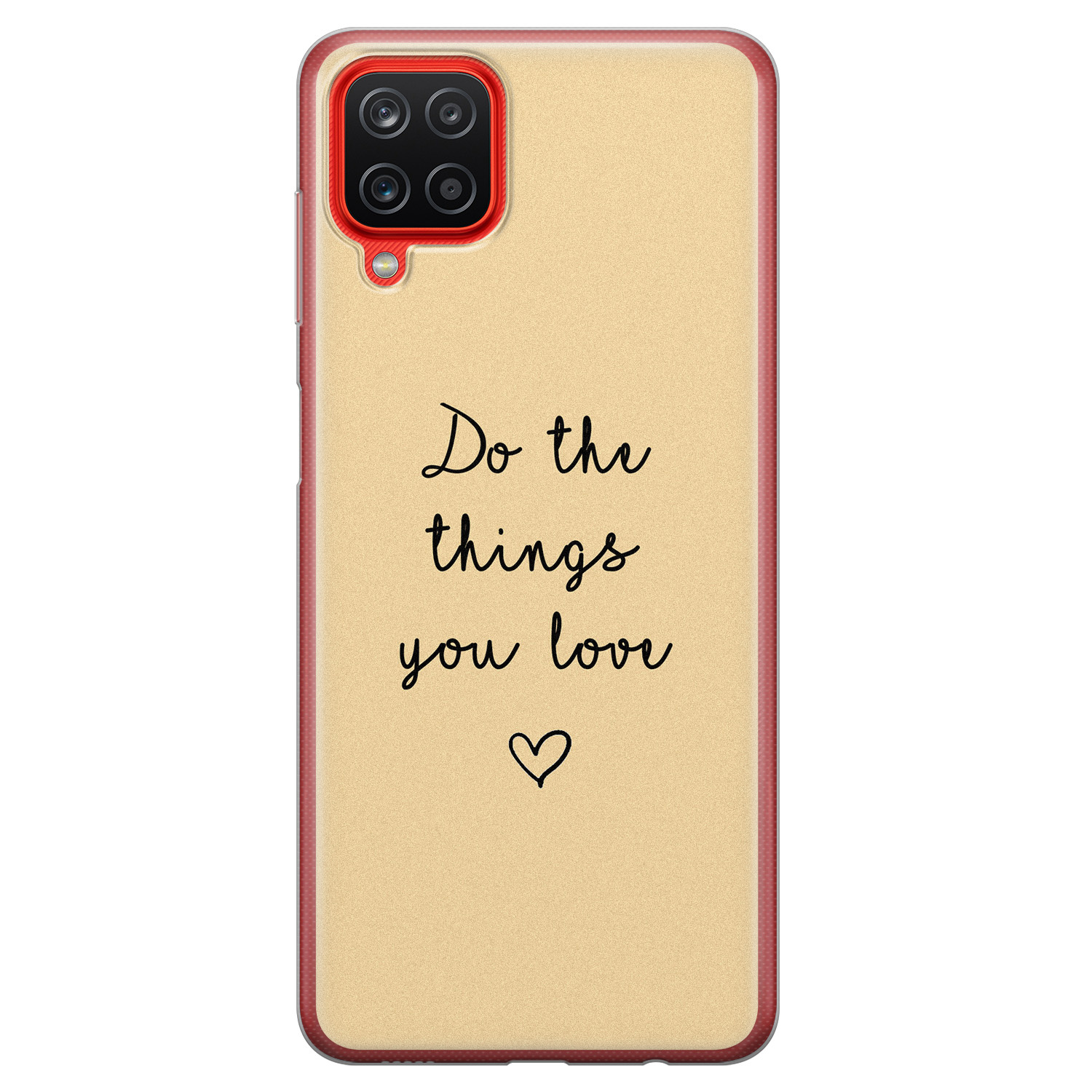 Samsung Galaxy A12 siliconen hoesje - Do the things you love