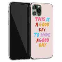 iPhone 11 Pro Max siliconen hoesje - This is a good day