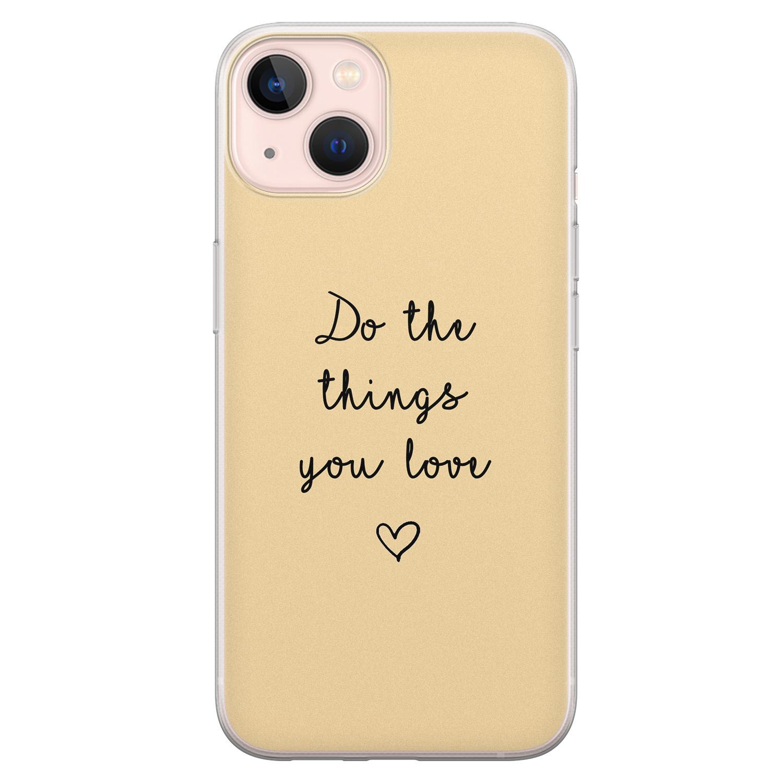 Leuke Telefoonhoesjes iPhone 13 siliconen hoesje - Do the things you love