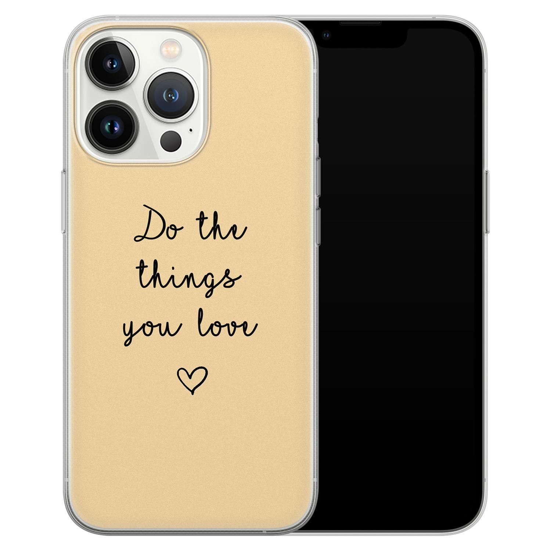 Leuke Telefoonhoesjes iPhone 13 Pro siliconen hoesje - Do the things you love