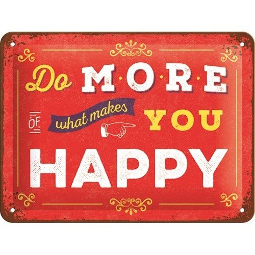 Do More of What Makes You Happy metalen wanddecoratie 15x20 cm