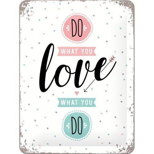 Do What You Love What You Do metalen wanddecoratie 15x20 cm