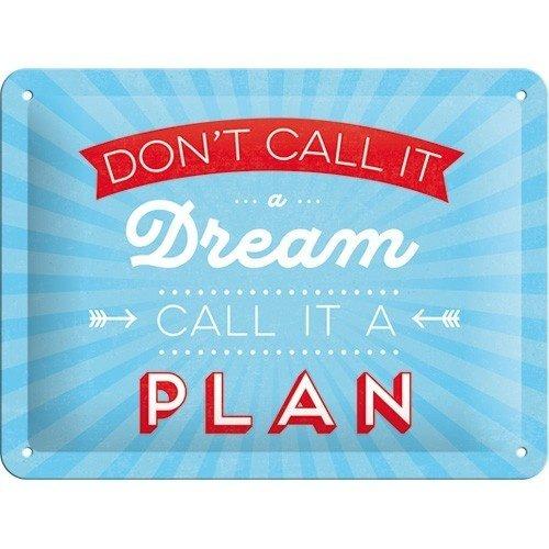 Don't Call It a Dream Call It A Plan metalen wanddecoratie 15x20 cm